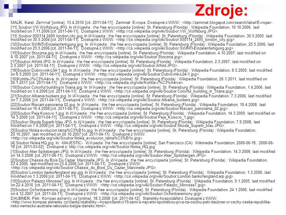 Zdroje: MALÍK, Karel. Zemmat [online]. 13.4.2010 [cit. 2011-04-11]. Zemmat: Evropa. Dostupné z WWW: <http://zemmat.blogspot.com/search/label/Evropa>.